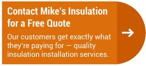 Contact Mike's Insulation for a Free Quote